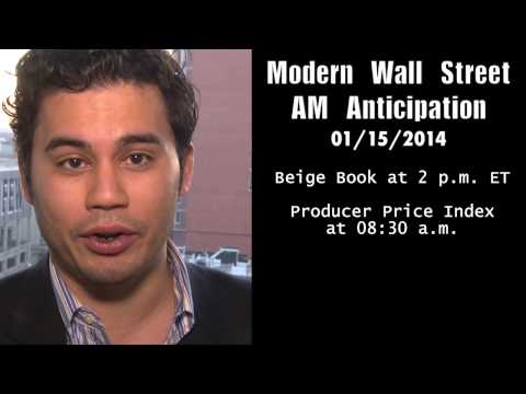 Modern Wall Street AM Anticipation: January 15, 2014