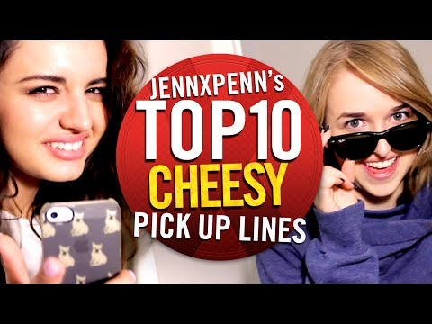 Jennxpenn's Top 10 Cheesy Pick-Up Lines with Rebecca Black