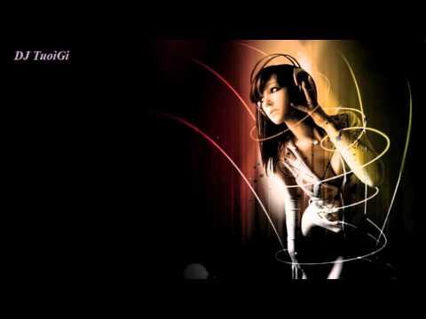 Nonstop - DJ TuoiGi - Cực Mạnh - Hàng Khủng Bố