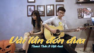 Vài lần đón đưa - Thạch Thảo ft Việt Anh - Guitar acoustic