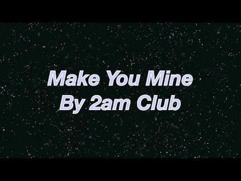2am Club Make You Mine