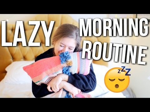 Lazy Morning Routine 2017