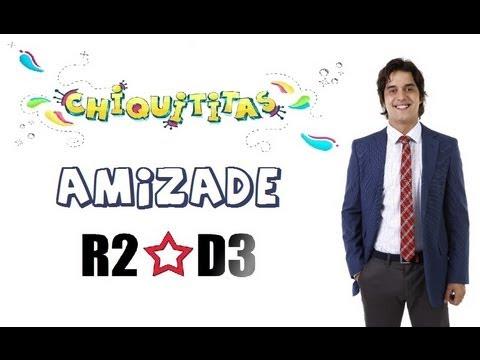 R2*D3 - AMIZADE Trilha Sonora Chiquititas