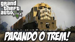 GTA V PARANDO O TREM, IRADO!!