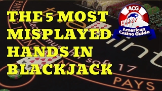 The Five Most Misplayed Hands In Blackjack With Blackjack