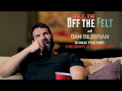 Heart Attack Story, Dan Bilzerian, Off The Felt Bonus Feature