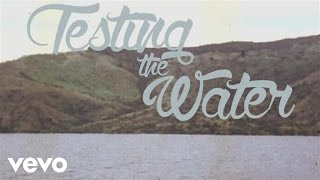 Thompson Square - Testing the Water (Lyric Video)
