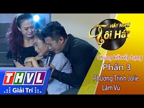 THVL | Hãy nghe tôi hát 2017 - Tập 13: Phần 3 - Phương Trinh Jolie, Lâm Vũ