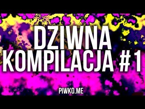 Dziwna kompilacja #1 - Piwko.me