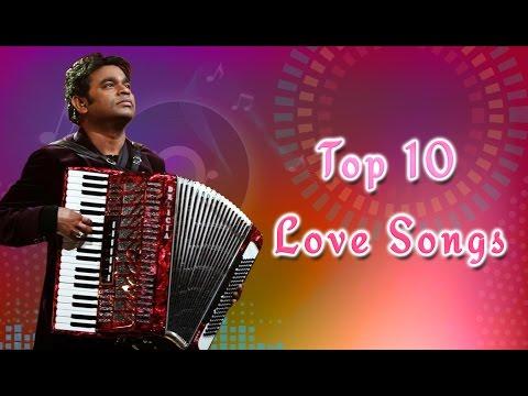 AR Rahman Top 10 Love songs   Tamil Movie Audio Jukebox