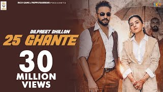 25 Ghante Dilpreet Dhillon Gurlez Akhtar Video HD Download New Video HD