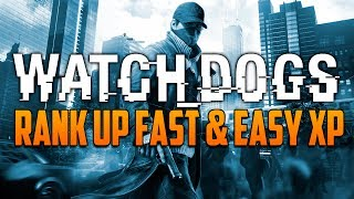 Watch Dogs: Rank Up FAST & Earn Easy XP Level Up Quickly