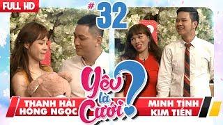 YÊU LÀ CƯỚI? | YLC #32 UNCUT | Thanh Hải - Hồng Ngọc | Minh Tính - Kim Tiền | 260518 💙