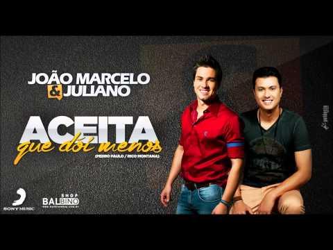 João Marcelo e Juliano - Aceita que dói menos