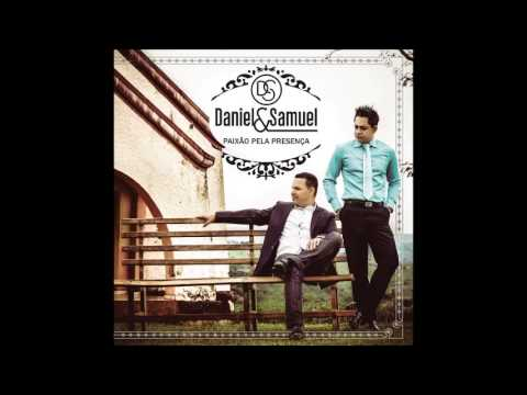 Daniel e Samuel - Deus Prova e Aprova (Musica Nova 2014)