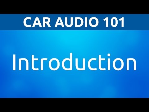 Car Audio 101