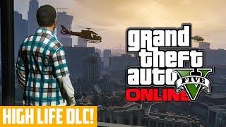"GTA 5 Online: ""High Life"" Update DLC Release Date"