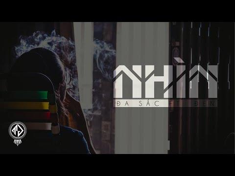Nhìn - Đa Sắc ft Đen (Mixtape Sắc Đời) [Lyric Video HD]