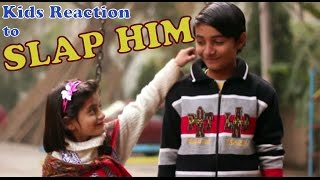 """Slap Him"": Children's Reactions"