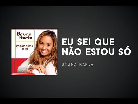 Bruna Karla - Eu sei que não estou só