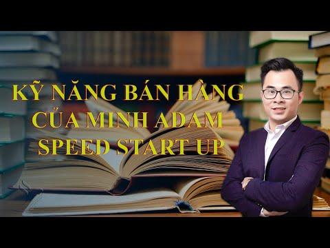 Kỹ Năng Bán Hàng Của 1 Bậc Thầy Telesales - Minh Adam - Speed Start Up 2015