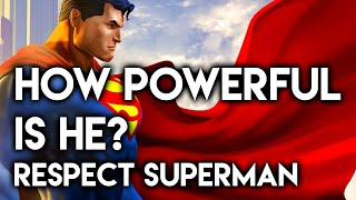 How Powerful Is He? RESPECT: Superman