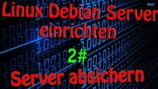 Linux Debian Server einrichten 2# : Server absichern view on youtube.com tube online.