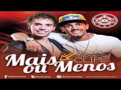 Cacio e Marcos - Mais Ou Menos (Lançamento 2014)