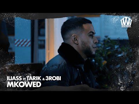 ILIASS Ft. Tarik & 3robi - Mkowed