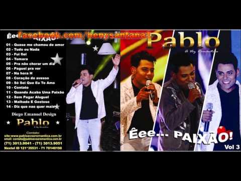 Pablo A Voz Romântica - Quase me chamou de amor VOL 3