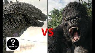 Kingkong vs Godzilla, con nào sẽ thắng #5 || Bạn Có Biết?