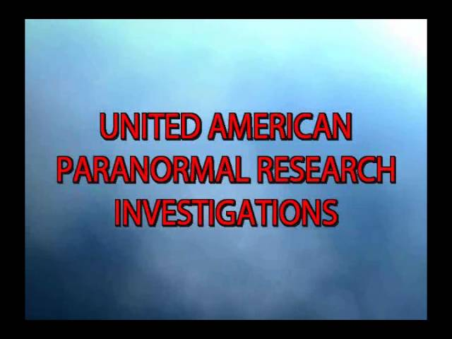 GHOST HUNTING WITH U.A.P.R.I.