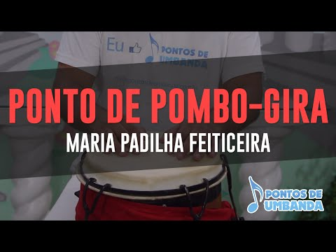 Ponto de Pombo-Gira - Maria Padilha feiticeira