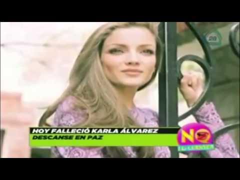 Fallece  la Actriz  Karla Alvarez  D.E.P. 15 Noviembre 2013