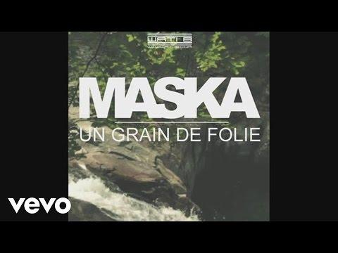 Maska - Un grain de folie