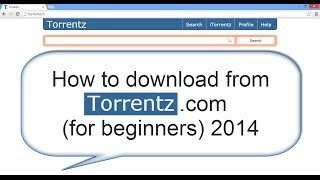 How To Download From Torrentz.com(for Beginners) 2014