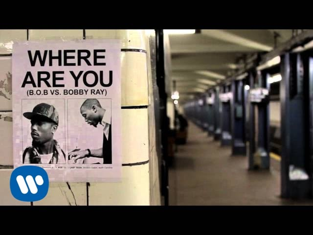 B.o.B - Where Are You (B.o.B vs. Bobby Ray) [Audio]