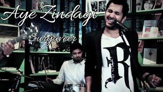 Aye Zindagi - Suryaveer with Ehsaas