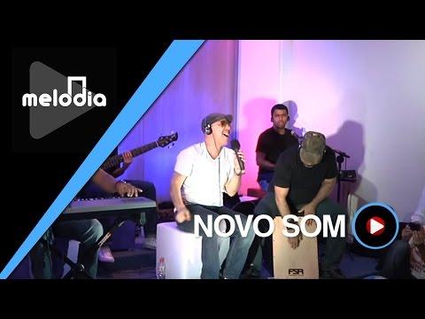 Novo Som - Vale a Pena Sonhar - Melodia Ao Vivo