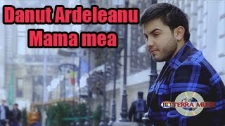 Danut Ardeleanu - Mama mea (Oficial Video) HIT 2013