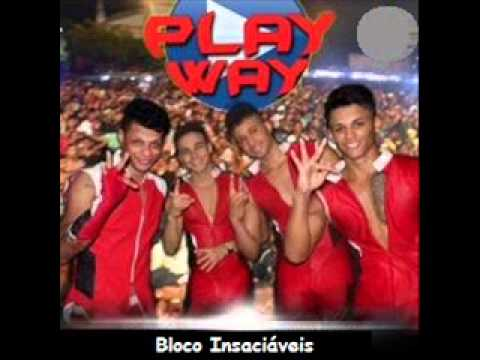 Play Way 2014 - Bloco Insaciáveis • Pout Pourri ³