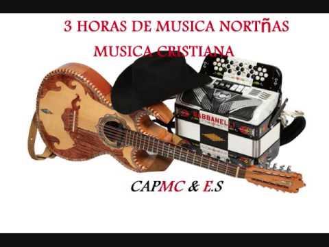 3 Horas de Musica Norteña Musica Cristiana