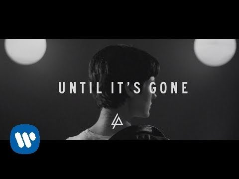 Linkin Park - Until It's Gone (Official Lyric Video)