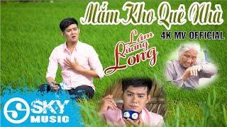 Mắm Kho Quê Nhà - Lâm Quang Long (4K MV Official)