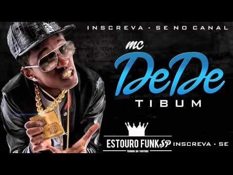 MC Dede - Tibum - Música nova 2013 (DJ Tecyo Queiroz) Hit de Verão 2013 - 2014