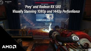 Prey - Radeon RX 580: 1080p and 1440p Performance