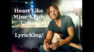 Heart Like Mine-Keith Urban (Lyrics/Audio)