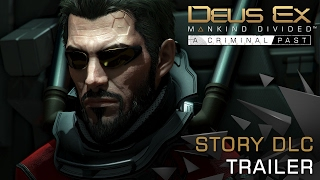 Deus Ex: Mankind Divided - A Criminal Past DLC Megjelenés Trailer