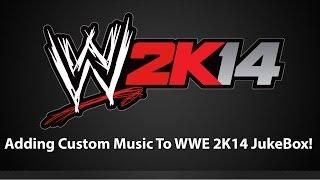 Tutorial Adding Custom Music To WWE 2K14 JukeBox
