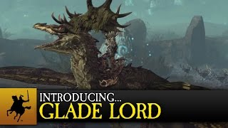 Total War: WARHAMMER - Introducing Glade Lord & Forest Dragon